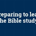 Preparing to lead the Bible study